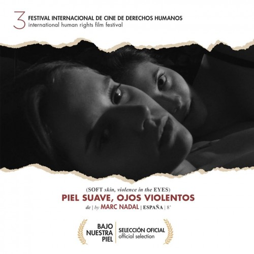 """""""Piel suave, ojos violentos"""" y """"La condena"""" Sección Oficial del 3er Festival Bajo Nuestra Piel - Festival Internacional de Cine de Derechos Humanos (Bolivia)"""