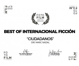 """Ciudadanos"" (Citizens) Best International Fiction Short Film Award on Fotofilm Tijuana Festival (Mexico)."