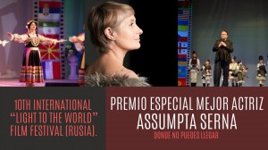 """Donde no puedes llegar"" Special Award Best Actress: Assumpta Serna, in the 10th edition of the International Youth Film Festival ""Light to the World"" (Russia)"