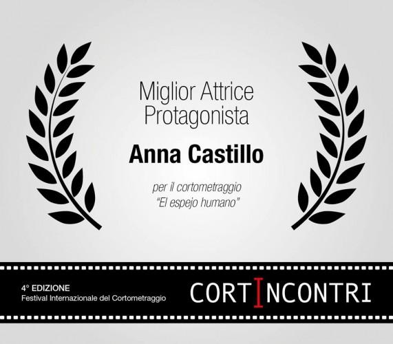 El espejo humano Premio Mejor Actriz Anna Castillo, en el 2 Festival Internacional CortIncontri 2016 (Italia).
