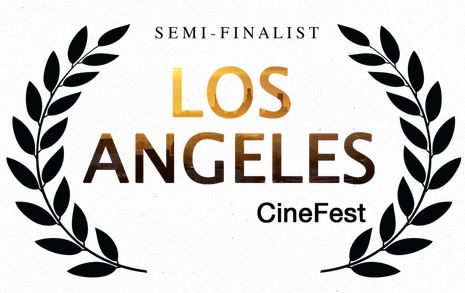 Los angeles CineFest SemiFinalist