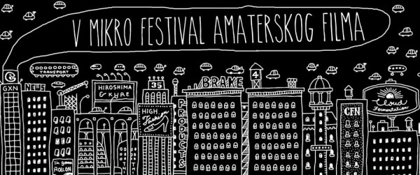 Fifth Mikro Festival of Amateur films (Serbia).