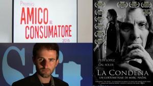 """""""La condena"""" Premio Migliore Cortometraggio sulla Legalità en el Festival Internacional Premio Amico del Consumatore 2016 (Roma)."""