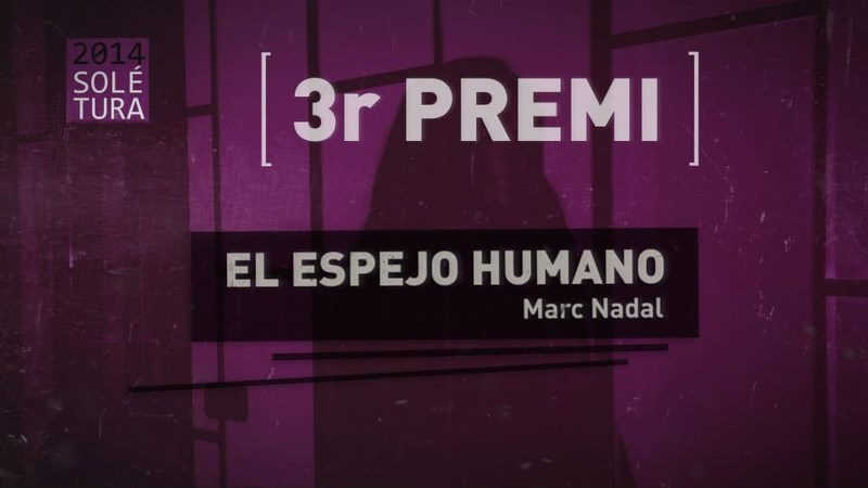 V Premios Sole Tura, El espejo humano de Marc Nadal